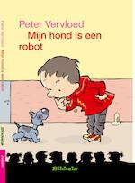 MIJN HOND IS EEN ROBOT - Peter Vervloed (ISBN 9789048723836)