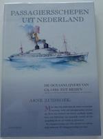 Passagiersschepen uit Nederland: de oceaanlijners van 1880 tot heden - Arne Zuidhoek (ISBN 9789026115325)