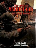 The complete Machine-gun - Ian V. Hogg (ISBN 07026005250)