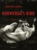 Hokwerda's kind - Oek de Jong (ISBN 9789045702018)