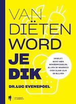 Van diëten word je dik - Luc Evenepoel (ISBN 9789089318350)