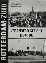 Rotterdam-zuid veranderd gezicht 1900-1983 - Leo van Hoek, Tinus de Does