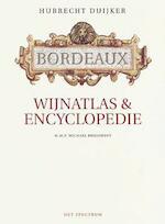 Bordeaux wijnatlas & encyclopedie - Hubrecht Duijker, Michael Broadbent, Mieke Vastbinder, Christopher Foulkes (ISBN 9789027447760)