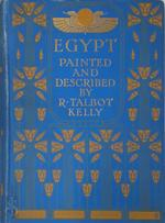 Egypt, painted and described by R. Talbot Kelly - R. Talbot Kelly