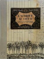 L'Afrique au coeur - Olivier Loiseaux, Jules Hansen, Bibliothèque Nationale de France, Société de Géographie (France) (ISBN 9782020800396)