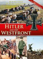 Hitler aan het westfront 1914-1918 - H. van Capelle, A.P. Bovenkamp (ISBN 9789460971945)