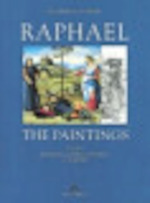Raphael : a critical catalogue of his paintings. 1. The beginnings in Umbria and Florence : ca. 1500 - 1508