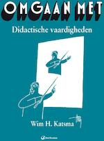 Omgaan met didactische vaardigheden - Wim Katsma (ISBN 9789035237230)