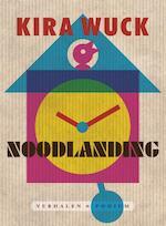 Noodlanding - Kira Wuck (ISBN 9789057597602)