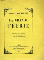 La grande féerie - Maurice Maeterlinck