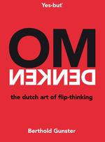 Omdenken, the Dutch art of flip-thinking - Berthold Gunster (ISBN 9789044975802)