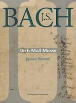 J.S. Bach. De h-Moll-Messe - Ignace Bossuyt (ISBN 9789462700956)