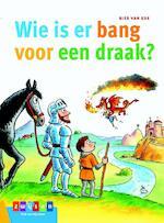 WIE IS ER BANG VOOR EEN DRAAK? - Bies van Ede (ISBN 9789048732784)