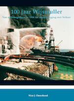 100 jaar Wijsmuller / deel van uitbrengreizen in 1906 tot samenvoeging met Svitzer - Nico Ouwehand (ISBN 9789086162949)
