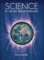 Science in 100 Key Breakthroughs - Paul Parsons (ISBN 9781554078080)