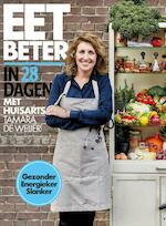 Eet je beter in 28 dagen met huisarts Tamara de Weijer - Tamara de Weijer, Tessy van den Boom, Maaike de Vries (ISBN 9789021568997)