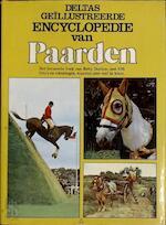 Deltas geïllustreerde encyclopedie van paarden - Betty Skelton, E.S. Tack, Lucinda Prior-palmer (ISBN 9789024316380)