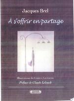 À s'offrir en partage - Jacques Brel (ISBN 9782804800680)