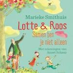 Lotte & Roos. Samen ben je niet alleen - Marieke Smithuis (ISBN 9789045120454)