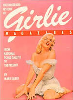 The Illustrated History of Girlie Magazines - Mark Gabor (ISBN 9780517549971)