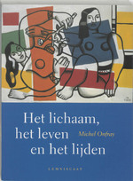 Het lichaam, het leven en het lijden - M. Onfray (ISBN 9789056375744)