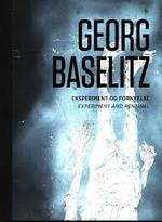 Georg Baselitz - Siegfried Gohr (ISBN 9788792307255)