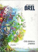 Ces gens-là ; J'arrive - Jacques Brel, Dany, Tadeusz Baranowski (ISBN 9781870858069)