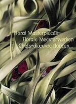 Floral masterpieces = Florale meesterwerken = Chefs-d'oeuvre floraux
