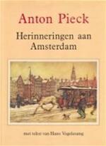 Herinneringen aan Amsterdam - Anton Pieck, Hans Vogelesang (ISBN 9789026948800)