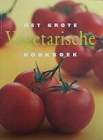 Het grote vegetarische kookboek - Unknown (ISBN 9789054263562)