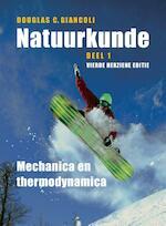 Natuurkunde, deel 1, mechanica en thermodynamica - Douglas C. Giancoli (ISBN 9789043028653)
