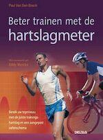 Beter trainen met de hartslagmeter - Paul van den Bosch (ISBN 9789044714814)