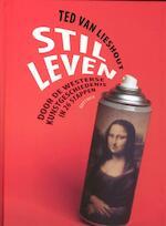 Stil leven - Ted van Lieshout (ISBN 9789025749774)