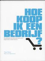 Hoe koop ik een bedrijf? - Peter Rikhof, Koen van Santvoord (ISBN 9789081238311)