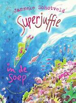Superjuffie in de soep - Janneke Schotveld (ISBN 9789000326853)