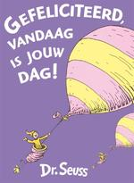 Gefeliciteerd, vandaag is jouw dag! - Dr. Seuss, Seuss (ISBN 9789025759155)