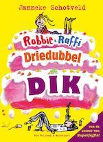 Robbie en Raffi driedubbeldik - Janneke Schotveld (ISBN 9789000321858)