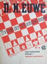 Theorie der schaakopeningen : No. 4 Half-gesloten spelen I. Nimzo-Indisch - Max Euwe