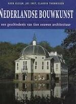 Nederlandse bouwkunst - Koen Kleijn, Jos Smit, Claudia Thunnissen (ISBN 9789061136903)
