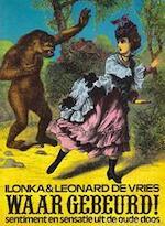 Waar gebeurd! - Ilonka de Vries, Leonard de Vries, F.J. Bruning (ISBN 9789022974940)