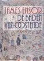 James Ensor, de baden van Oostende - Patrick Florizoone, Double Exposition Les Bains à Ostende - James Ensor, Satiriste (1996, Ostende), Johan Wambacq (ISBN 9789050661614)