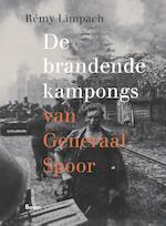 De brandende kampongs van Generaal Spoor - Rémy Limpach (ISBN 9789461278616)