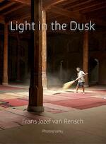 Light in the dusk - Frans Jozef van Rensch (ISBN 9789462261976)