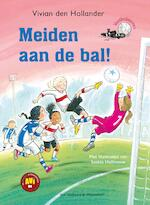 Meiden aan de bal! - Vivian den Hollander (ISBN 9789000354078)