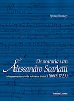 De oratoria van Alessandro Scarlatti (1660–1725) - Ignace Bossuyt (ISBN 9789461661838)
