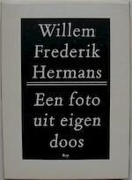 Een foto uit eigen doos - Willem Frederik Hermans