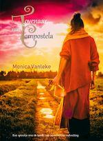 De Tovenaar van Compostela - Monica Vanleke (ISBN 9789492551269)