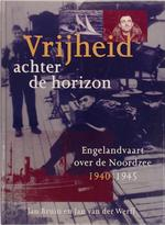 Vrijheid achter de horizon - Jan Bruin, Jan van der Werff (ISBN 9789041005946)