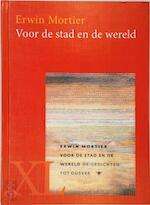 Voor de stad en de wereld - Erwin Mortier (ISBN 9789046305904)