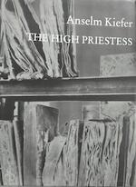 Anselm Kiefer - The high priestess